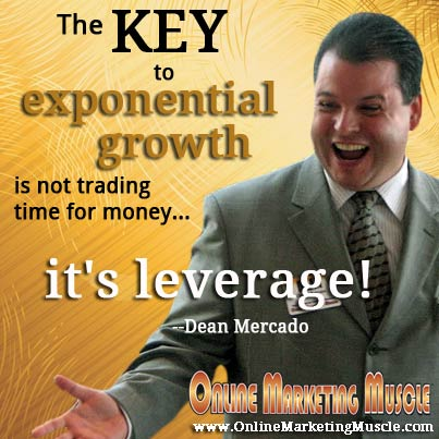Picture Quote - The Key to Exponential Growth is Not Trading Time for Money... It's Leverage!