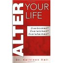 """Alter Your Life"" by Kathleen A. Hall"